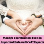 Manage Your Business Even on Important Dates with VAT Experts