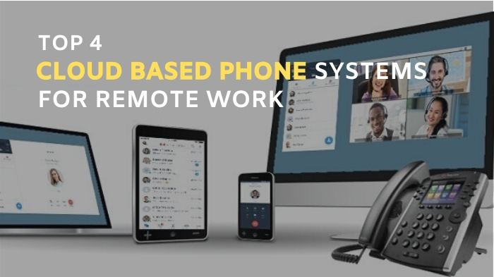 Top 4 Cloud Based Phone Providers for Remote Work